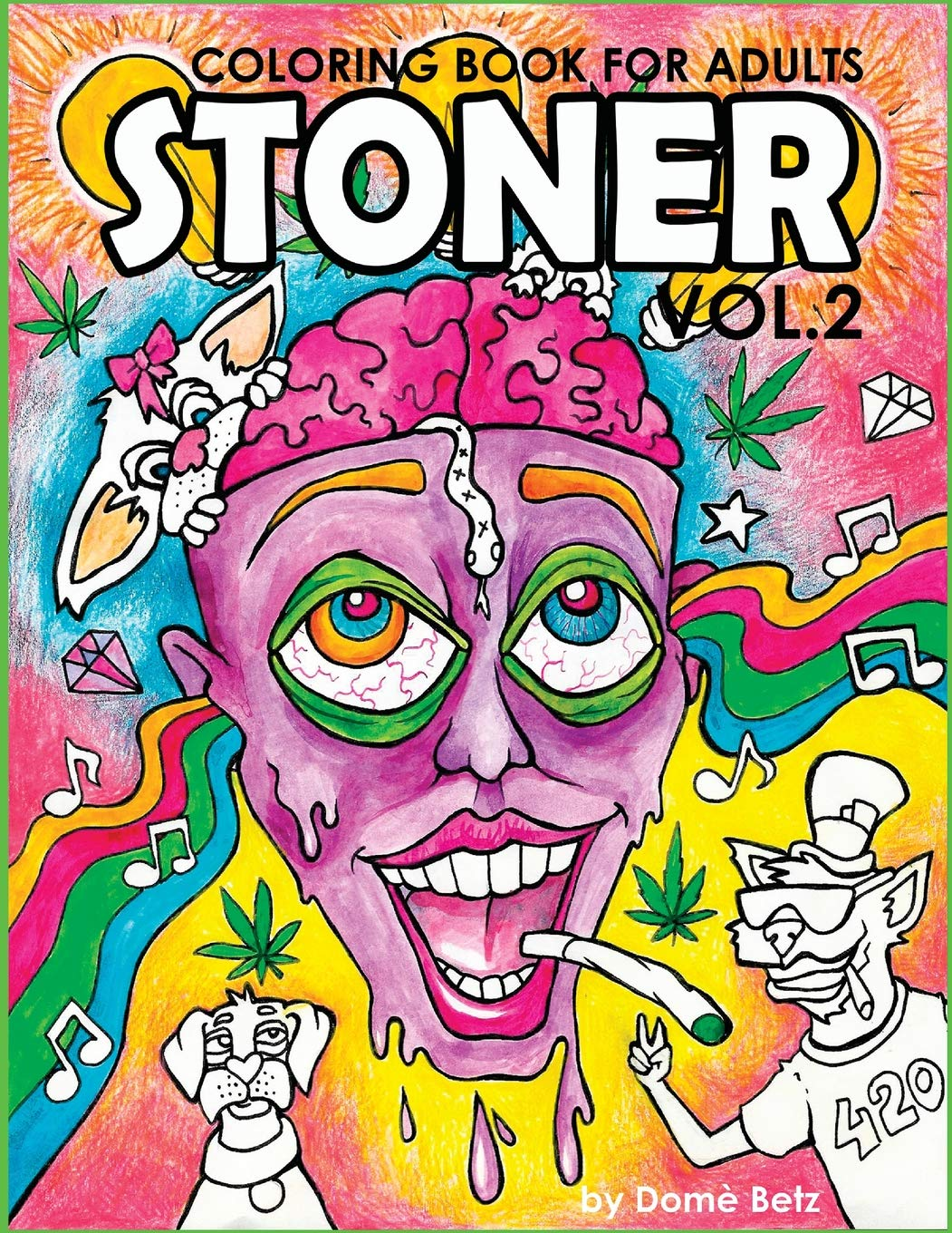 - Stoner Coloring Book For Adults Volume 2: A Coloring Book For