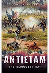 Antietam: The Bloodiest Day (Line of Battle Book 1) Kindle Edition