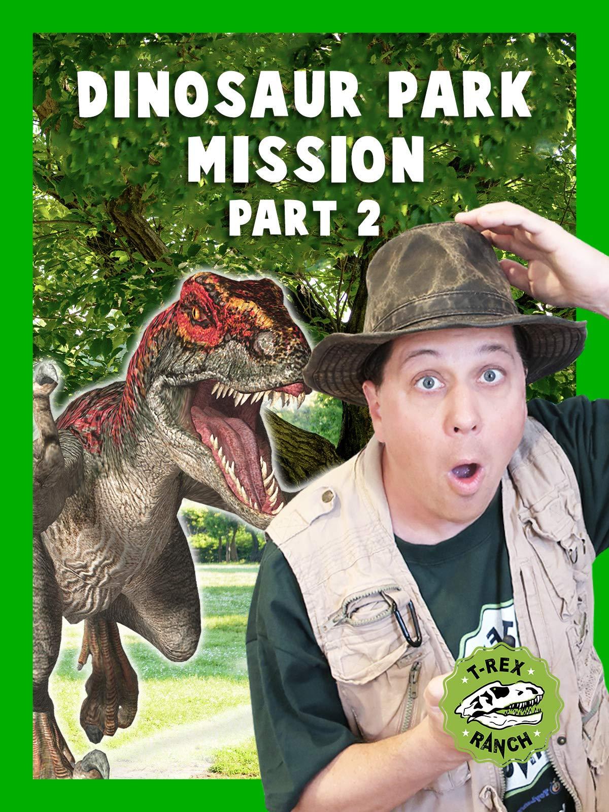 Dinosaur Park Mission Part 2 - T-Rex Ranch