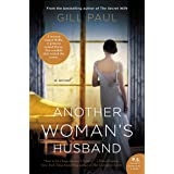 Another Woman's Husband: A Novel