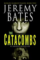 The Catacombs: A suspense horror mystery (World's Scariest Places Book 2) Kindle Edition