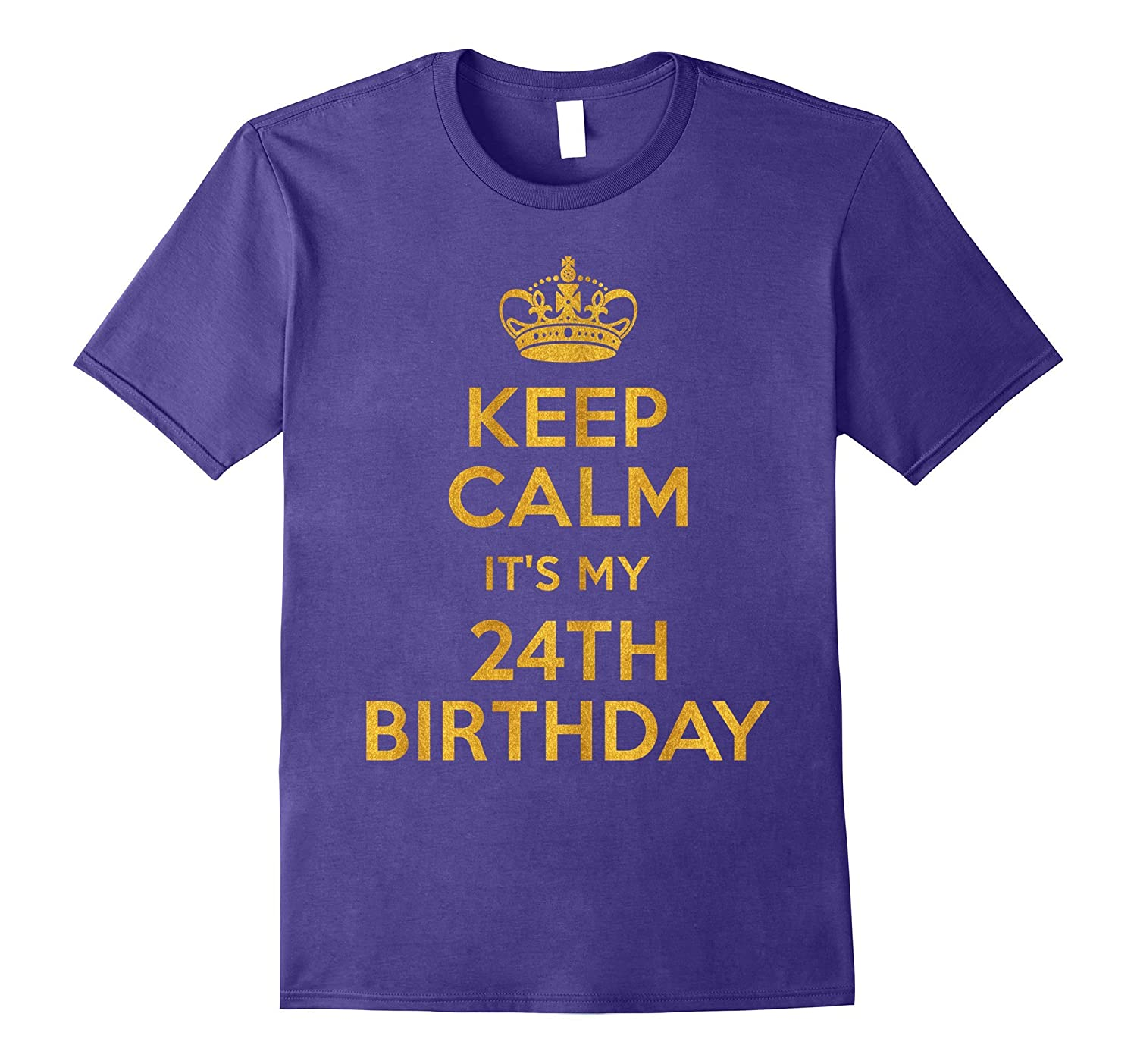 Keep Calm Its My 24th Birthday 24 Years Old T-Shirt-Vaci