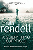 A Guilty Thing Surprised: (A Wexford Case) (Inspector Wexford series Book 5)