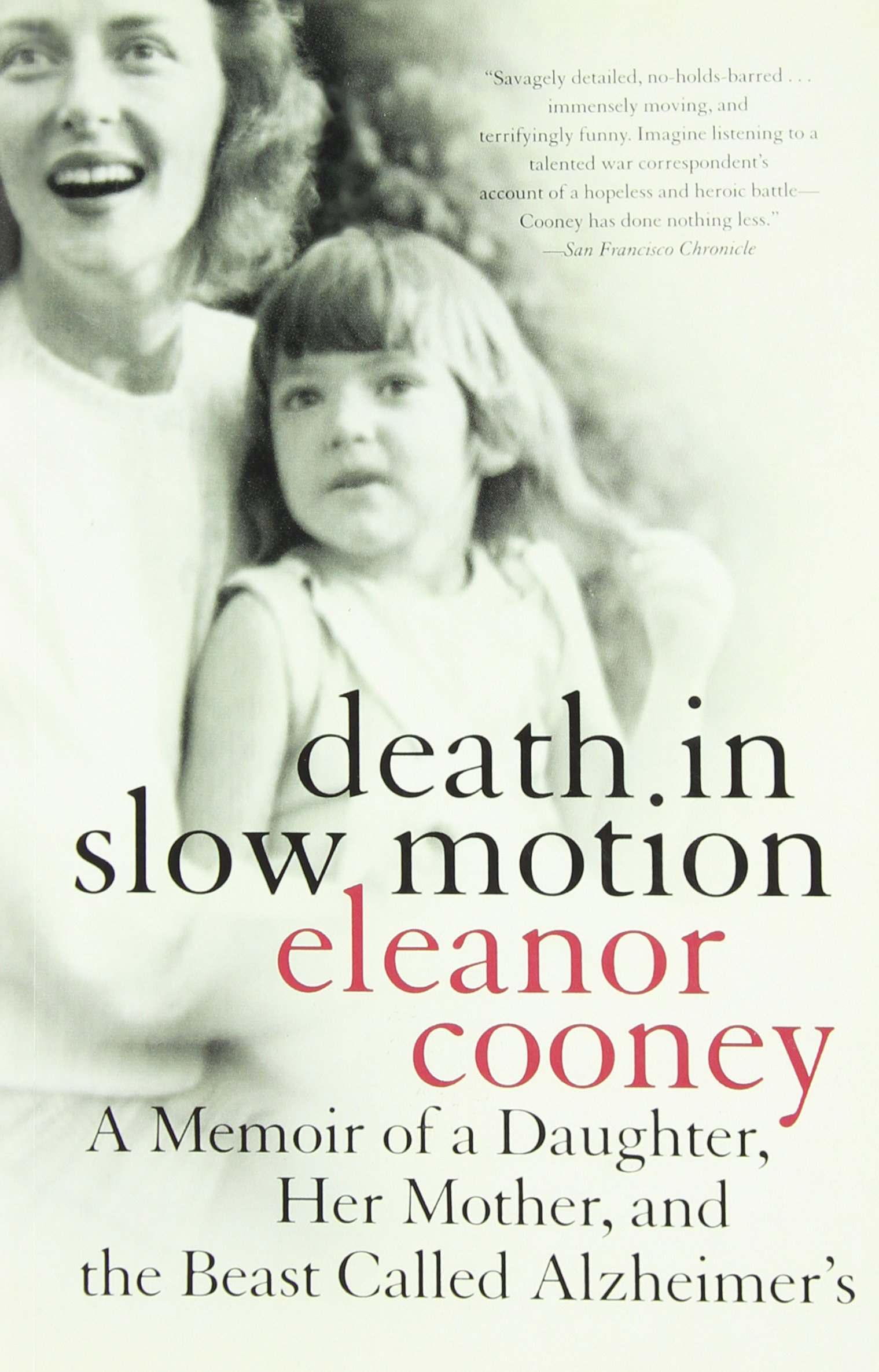 Read Online Death in Slow Motion : A Memoir of a Daughter, Her Mother, and the Beast Called Alzheimer's PDF