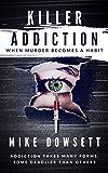 Killer Addiction: When Murder Becomes A Habit