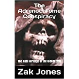 The Adrenochrome Conspiracy: The Nazi Heritage of the Global Elite
