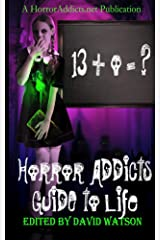 Horror Addicts Guide to Life Kindle Edition