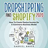 Dropshipping and Shopify 2020: How to Create