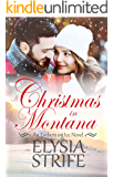 A Christmas in Montana: Sweet & Fiery Small-Town Holiday Romance (Embers on Ice Book 1)