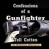 Confessions of a Gunfighter: The Landon Saga, Book 1