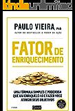 Fator de enriquecimento: Uma fórmula simples e poderosa que vai enriquecê-lo e fazer você atingir seus objetivos