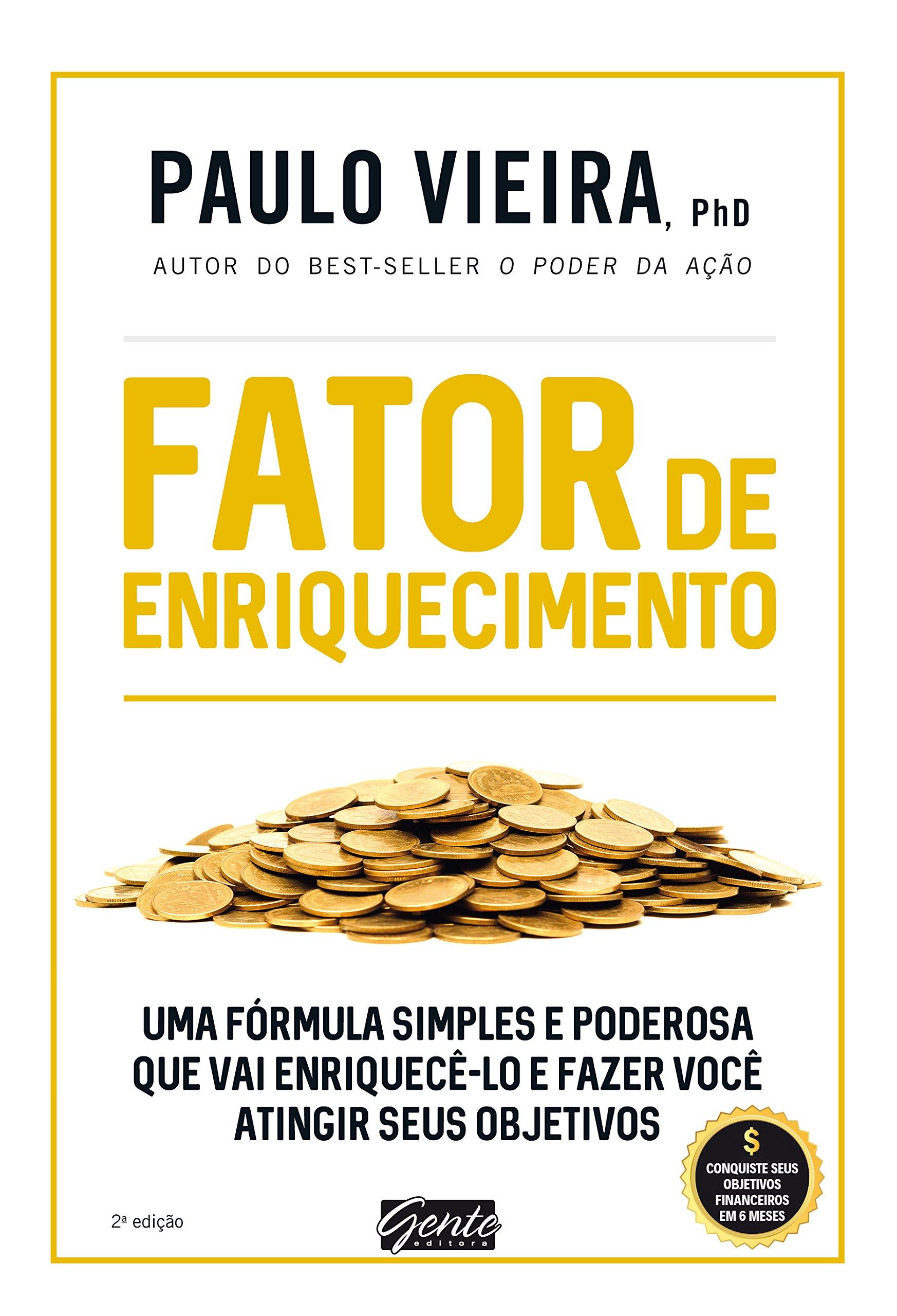 Fator de Enriquecimento (Em Portuguese do Brasil)  Phd Paulo Vieira, Gente  Editora  9788545201274  Amazon.com  Books 6e12dede7e