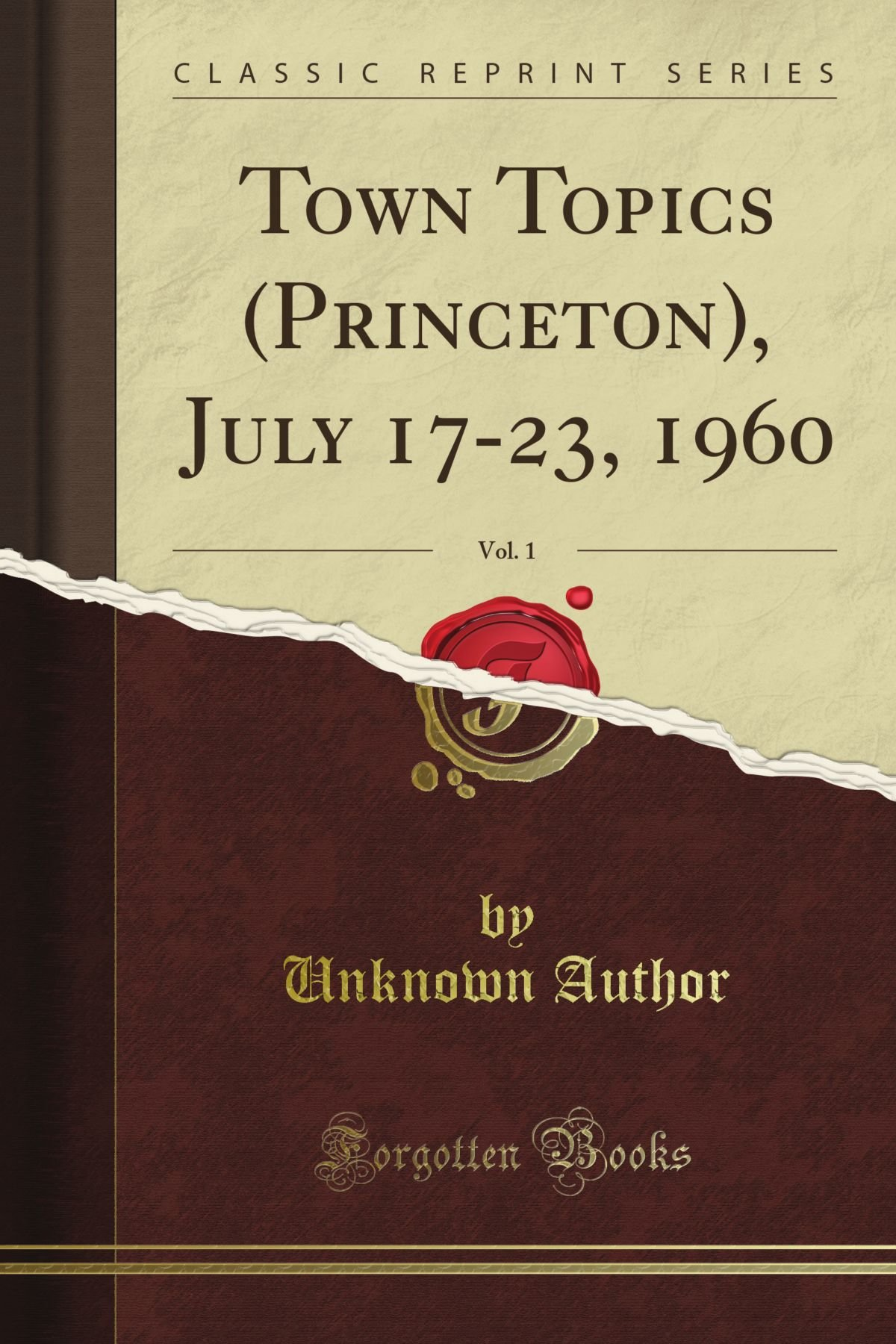 Town Topics (Princeton), July 17-23, 1960, Vol. 1 (Classic Reprint) pdf epub
