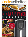 Ninja Air Fryer Cookbook: Delicious, Simple and Easy Ninja Air Fryer Recipes For Everybody (Ninja Cookbook Book 1)