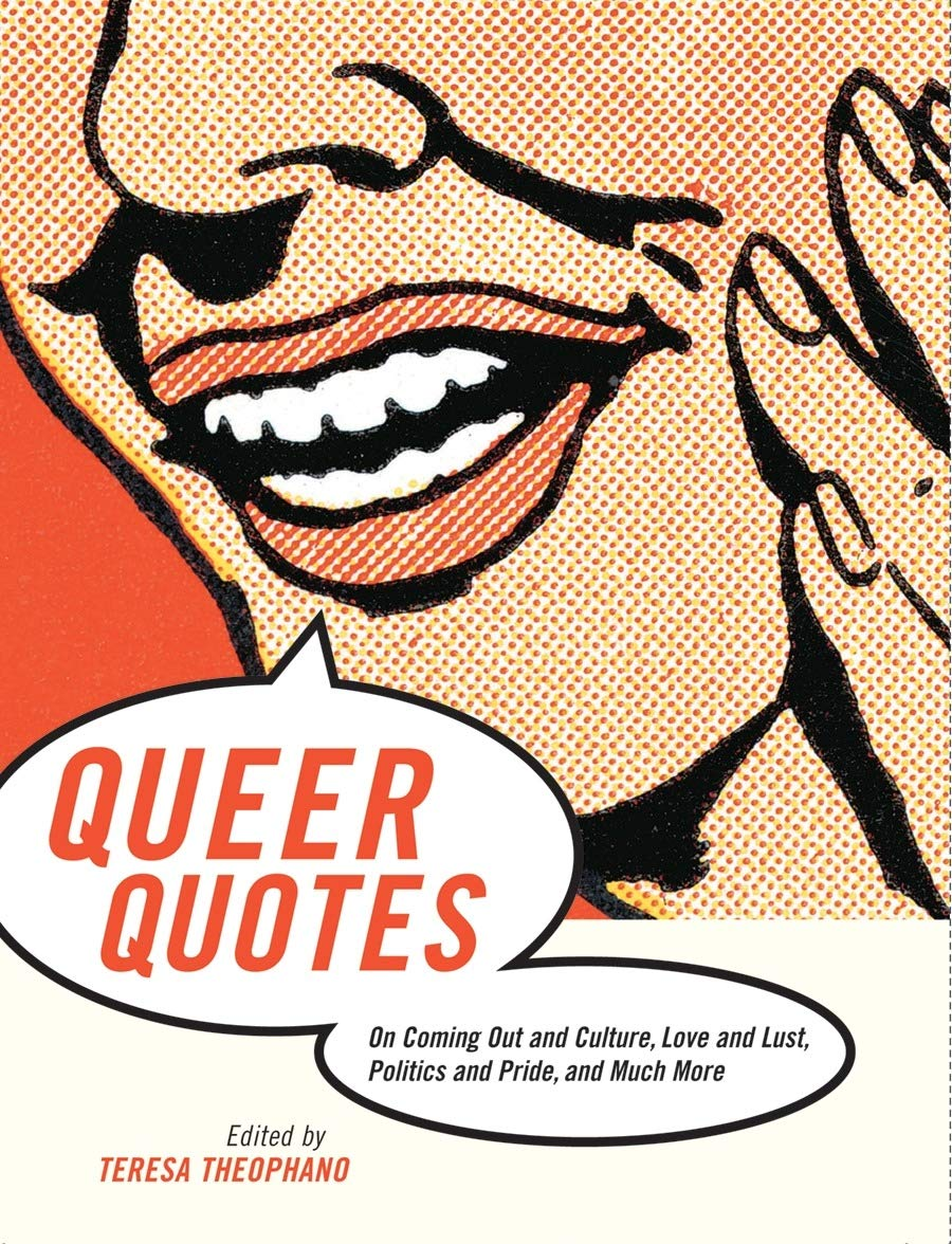Download Queer Quotes: On Coming Out and Culture, Love and Lust, Politics and Pride, and Much More pdf epub