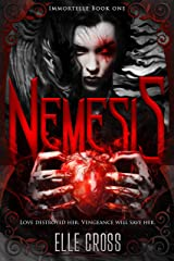 Nemesis (Immortelle Book 1) Kindle Edition