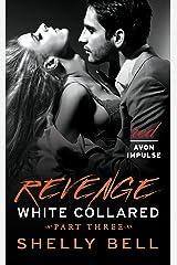White Collared Part Three: Revenge (Benediction Book 3)