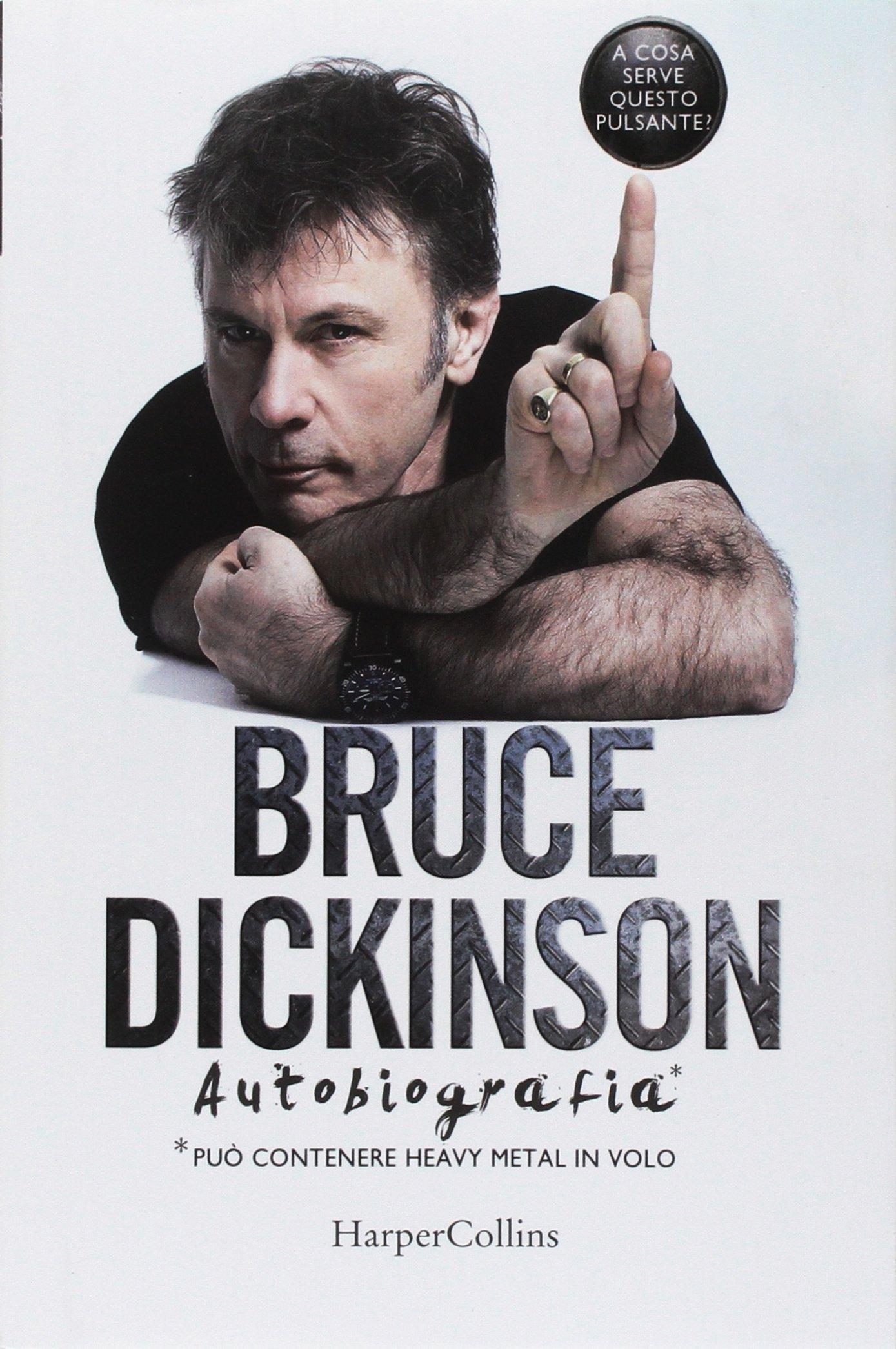 A cosa serve questo pulsante? Copertina rigida – 29 mar 2018 Bruce Dickinson S. Chiapello HarperCollins Italia 8869053334