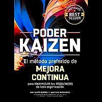 Poder KAIZEN; El método preferido de MEJORA CONTÍNUA para maximizar los RESULTADOS de toda organización: El más vasto GLOSARIO de términos KAIZEN jamás integrado en tus manos .