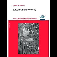 Le teorie critiche del diritto (Quaderni de L'altro diritto)