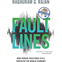 Fault Lines: How Hidden Fractures Still Threaten the World Economy (English Edition)