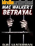 MAC WALKER'S BETRAYAL