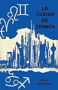 La Ciudad de Zénnox (Spanish Edition)