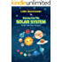 Little Astronomer: Journey Into The Solar System: From The Sun To Eris (Kid Lit Science Book 1)