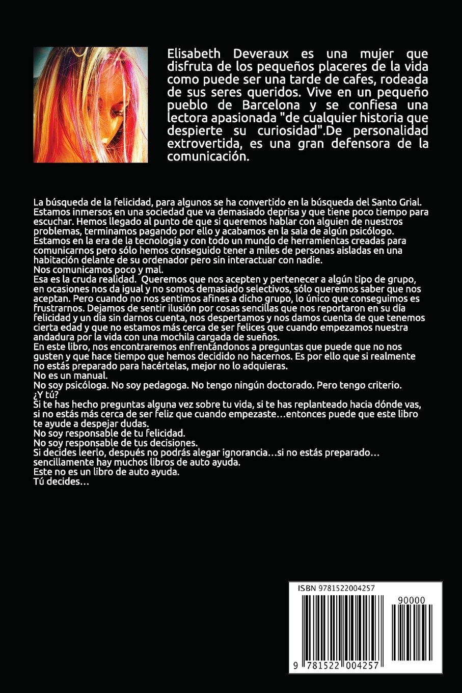 ¿Qué necesitas para ser feliz?: No compres este libro si no estas preparado para conocer algunas respuestas. (Spanish Edition): Elisabeth Deveraux: ...
