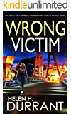 WRONG VICTIM an absolutely gripping crime mystery with a massive twist (Detective Rachel King thrillers Book 3)