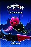 La burattinaia. Miraculous. Le storie di Ladybug e Chat Noir. Ediz. a colori