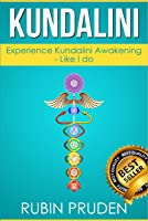 Kundalini: The Secret Steps To Experiencing