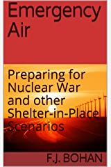 Emergency Air: Preparing for Nuclear War and other Shelter-in-Place Scenarios