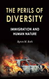 The Perils of Diversity: Immigration and Human Nature