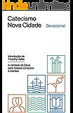 Catecismo Nova Cidade: A verdade de Deus para nossos corações e mentes - Devocional