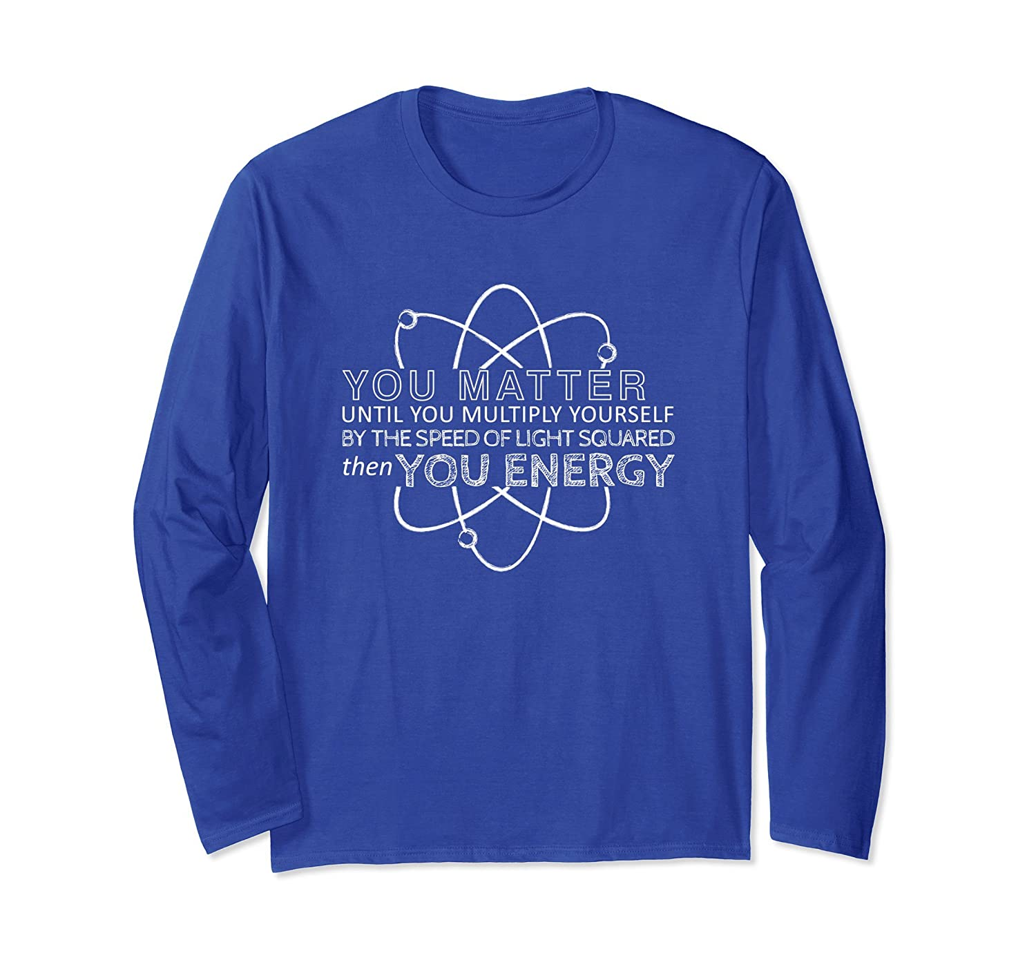 You Matter Then You Energy Long Sleeve-mt