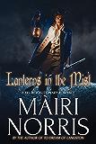 Romance: Historical Romance: Lanterns In The Mist (18th Century Colonial Romance Scottish Hero): (Pre-Revolutionary Romance Beta Hero English Heroine)