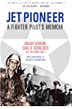 Jet Pioneer: A Fighter Pilot's Memoir