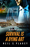 Survival is a Dying Art: An Angus Green Novel (English Edition)