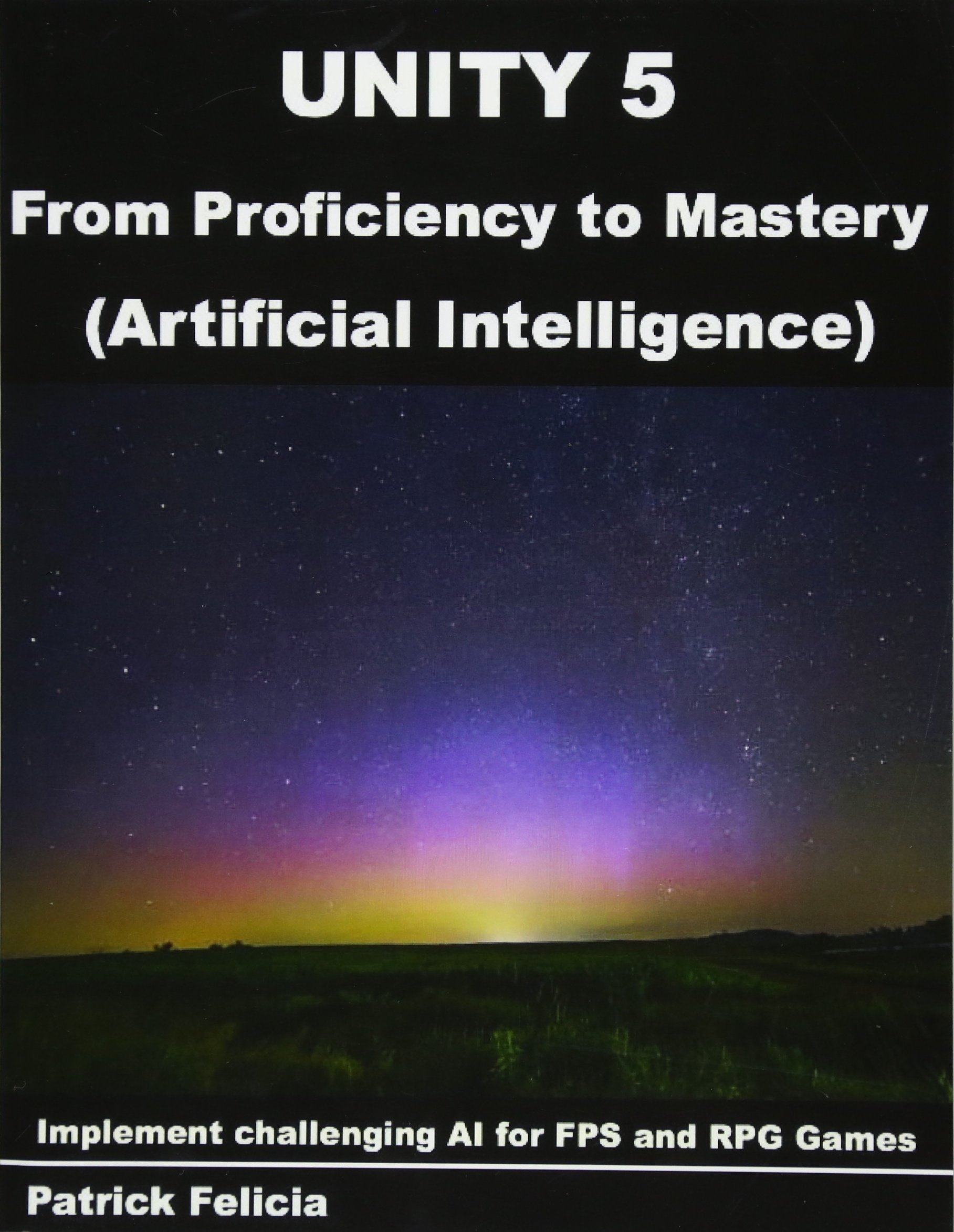 Unity 5 from Proficiency to Mastery: Artificial Intelligence