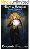 Hives & Heroism (Beesong Chronicles Book 3)