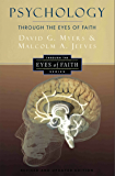 Psychology Through the Eyes of Faith (Through the Eyes of Faith Series)