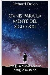 Ovnis para la mente del siglo XXI: Una guía nueva para un antiguo misterio (Spanish Edition) Kindle Edition