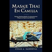 Masaje Thai en Camilla: Técnicas Thai para ampliar tus conocimientos y mejorar la experiencia del cliente