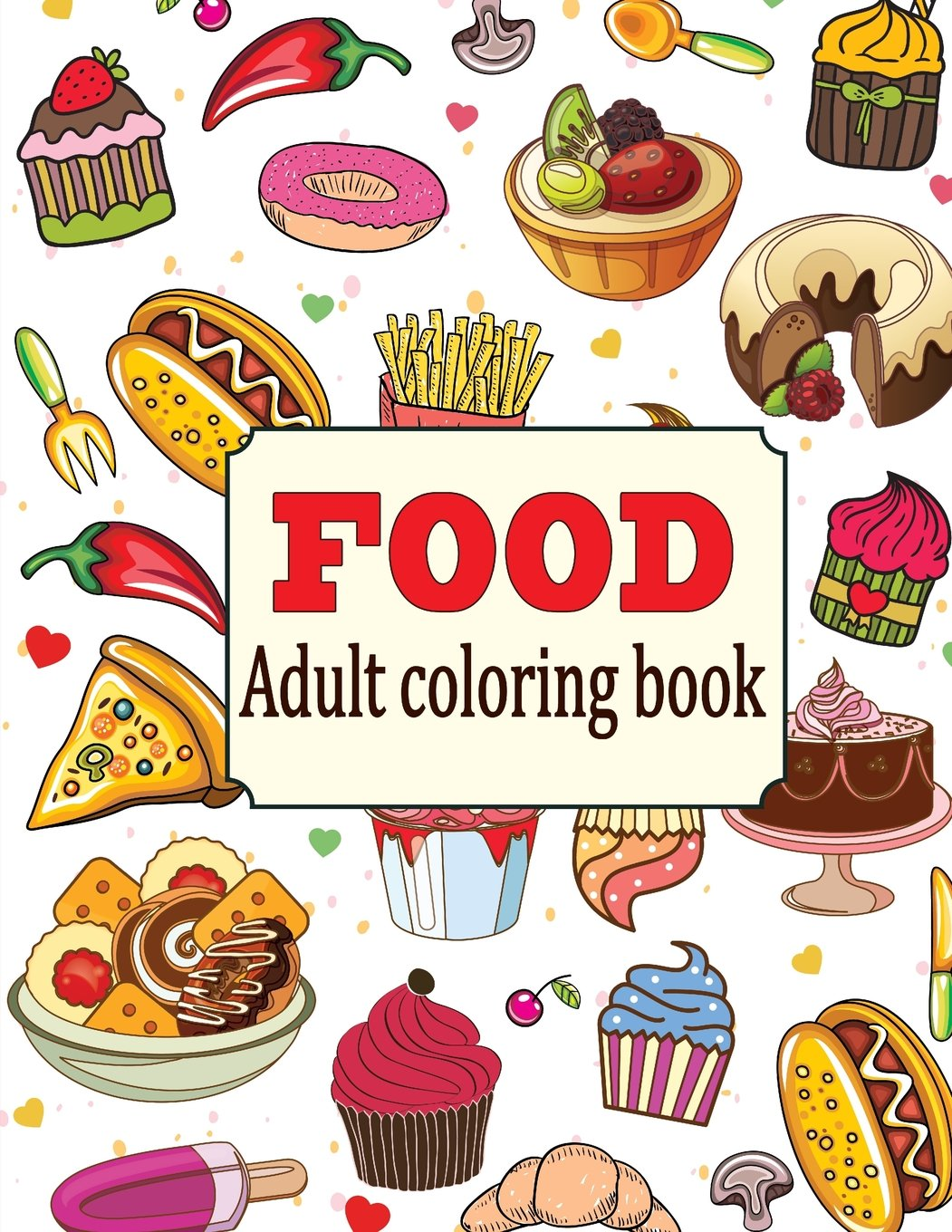 - Food: An Adult Coloring Book With Fun, Easy, And Relaxing Coloring