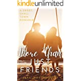 More Than Just Friends : A Sweet, Small-Town Romance (Aston Falls Book 2)
