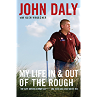 My Life in and out of the Rough: The Truth Behind All That Bull**** You Think You Know About Me