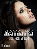 Destroyed: Satan's Rebels MC Book 1