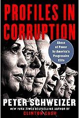 Profiles in Corruption: Abuse of Power by America's Progressive Elite Hardcover