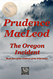 The Oregon Incident (Children of the Wild Book 5)